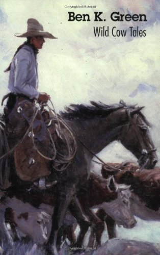 Wild Cow Tales by Green, Ben K. (1999) Paperback