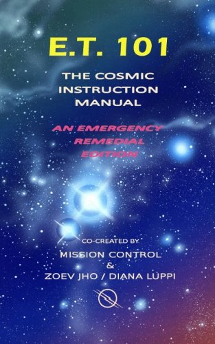 E.T. 101: The Cosmic Instruction Manual por Diana Luppi