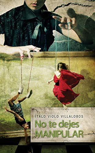 No te dejes manipular par Italo  Violo Villalobos