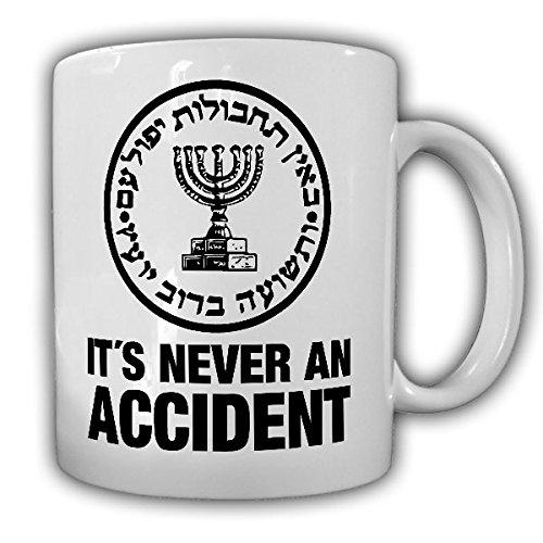 It's never an accident! Israel israelischer Geheimdienst Auslandsgeheimdienst Mossad Logo Abzeichen Emblem - Tasse Kaffee Becher #13321 (Mossad-uniform)