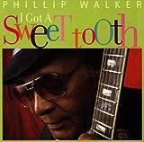 Songtexte von Phillip Walker - I Got a Sweet Tooth