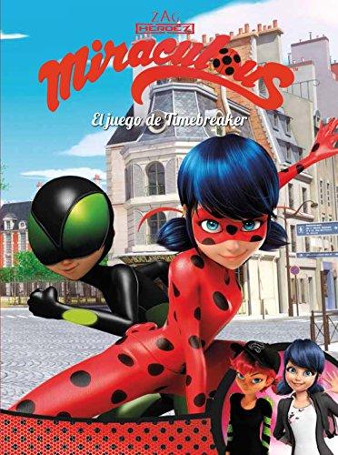El juego de Timebreaker (Miraculous [Prodigiosa Ladybug]. Cómic) por Varios autores