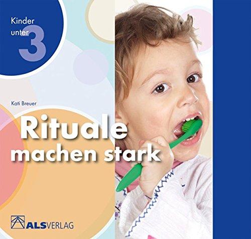 Rituale machen stark (ALS-Studio-Reihe, Kinder unter 3) - Kata Studio
