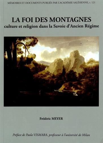 La foi des montagnes : Culture et religion dans la Savoie d'Ancien Régime par Frédéric Meyer