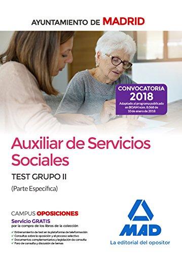 Auxiliar de Servicios Sociales del Ayuntamiento de Madrid. Test Grupo II (Parte Específica)