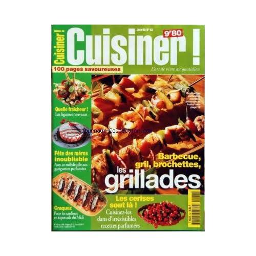 CUISINER [No 62] du 01/06/1998 - LES GRILLADES - LES CERISES SONT LA - LES LEGUMES NOUVEAUX - FETE DES MERES INOUBLIABLE - CRAQUEZ POUR LES SARDINES EN TAPENADE DU MIDI