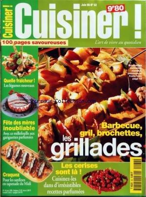 CUISINER [No 62] du 01/06/1998 - LES GRILLADES - LES CERISES SONT LA - LES LEGUMES NOUVEAUX - FETE DES MERES INOUBLIABLE - CRAQUEZ POUR LES SARDINES EN TAPENADE DU MIDI par Collectif