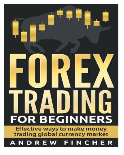 Forex trading for newbies pdf forex trading a lifetime job postings