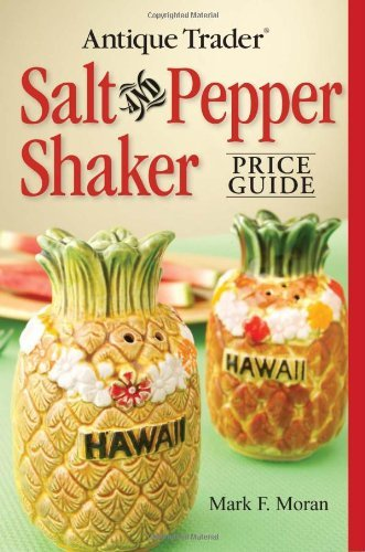 Antique Trader Salt And Pepper Shaker Price Guide by Mark F Moran (2008-06-25)