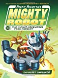 Ricky Ricotta's Mighty Robot vs. the Mutant Mosquitoes from Mercury (Book 2) (Library Edition)