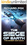 The Siege of Earth (The Ember War Saga Book 7)