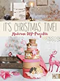 It's Christmas time!: Moderne DIY-Projekte