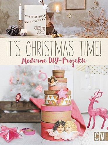 It's Christmas time!: Moderne DIY-Projekte