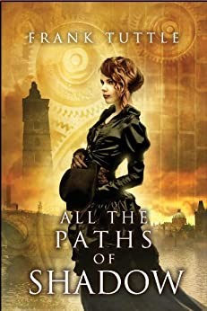 All the Paths of Shadow (English Edition) von [Tuttle, Frank]