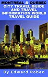 Montreal Quebec City Travel Guide And Travel Information (World Travel Guide) (English Edition)