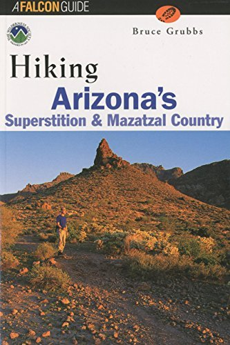 Best Sellers eBook Download Hiking Arizona's Superstition and Mazatzal Country (Regional Hiking Series) by Bruce Grubbs (2000-10-01)