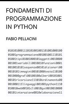Fondamenti di Programmazione in Python di [Pellacini, Fabio]