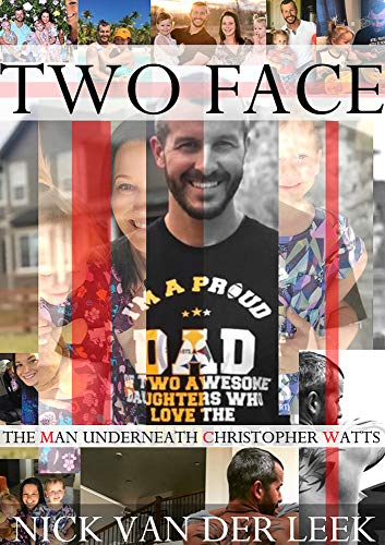 TWO FACE: THE MAN UNDERNEATH CHRISTOPHER WATTS (K9 Book 1) (English Edition)