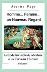Homme... Femme..., Un Nouveau Regard: Le Code Invisible de la Nature Et Du Cerveau Humain -Volume 1 par Page