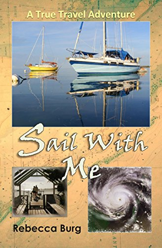 Sail With Me: Two People, Two Boats, One Adventure (English Edition) por Rebecca Burg