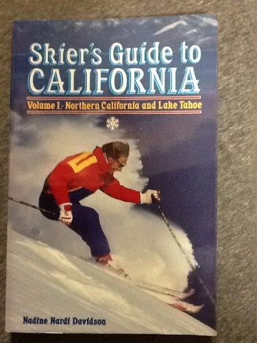 Skier's Guide to California: Northern California and Lake Tahoe Vol 1 por Nadine Nardi-Davidson