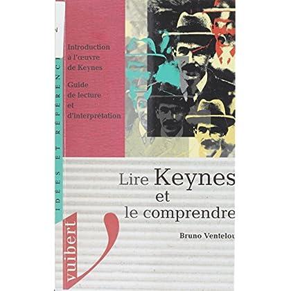 Lire Keynes et le comprendre: Introduction à l'œuvre de Keynes. Guide de lecture et d'interprétation (Idées et références)
