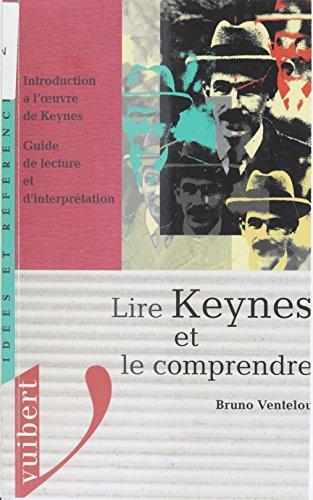 Lire Keynes et le comprendre: Introduction à l'œuvre de Keynes. Guide de lecture et d'interprétation (Idées et références) par Bruno Ventelou