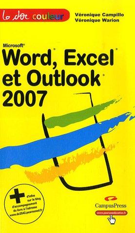 Word,Excel et Outlook 2007 par Véronique Campillo, Véronique Warion