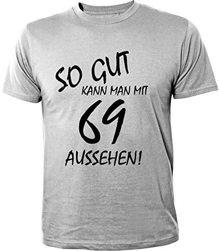 Mister Merchandise Cooles Herren T-Shirt So gut kann man mit 69 aussehen! Jahre Geburtstag Grau