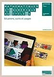 Mathématiques et numérique au cycle 4 : Situations, outils et usages...