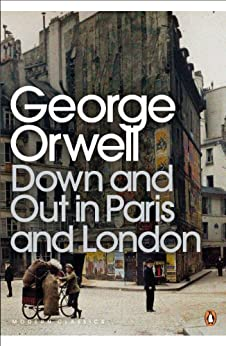 Down and Out in Paris and London (Penguin Modern Classics) by [Orwell, George]