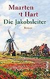 Die Jakobsleiter: Roman - Maarten 't Hart