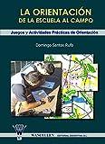 Image de La orientacion de la escuela al campo: Juegos y actividades practicas de orientacion