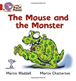 The Mouse and the Monster: Band 02B/Red B (Collins Big Cat Phonics)