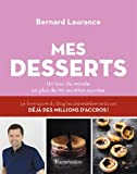 Mes desserts : Un tour du monde en plus de 110 recettes sucrées