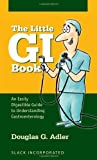 The Little GI Book: An Easily Digestible Guide to Understanding Gastroenterology