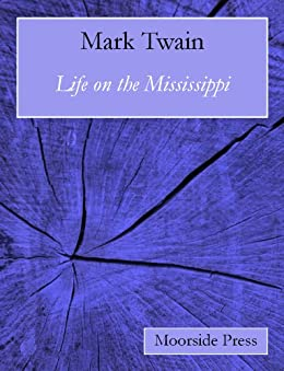 Life on the Mississippi (Annotated) (English Edition)
