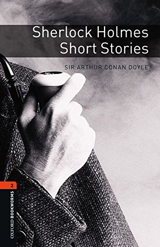 Oxford Bookworms Library: Level 2:: Sherlock Holmes Short Stories: 700 Headwords (Oxford...