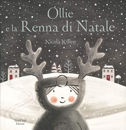 Ollie e la renna di Natale. Ediz. a colori (Libri illustrati)
