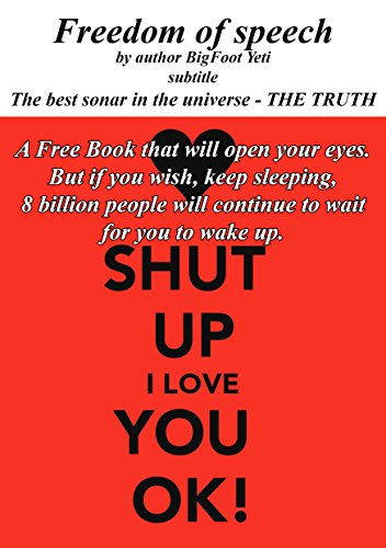 Freedom of speech : The best sonar in the universe - THE TRUTH (English Edition)