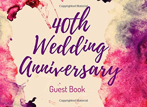 40th Wedding Anniversary Guest Book: Visitor Registry - Memory Book Signature Keepsake - Fortieth Celebration Party