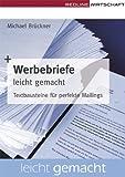 Werbebriefe leicht gemacht - Textbausteine für perfekte Mailings (Redline Wirtschaft) - Michael Brückner