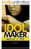 Idol Maker Behind K-POP (English Edition)