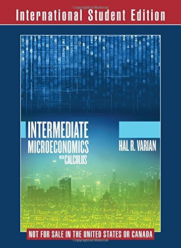 By Hal R Varian Intermediate Microeconomics with Calculus - A Modern Approach (9th International student) [Paperback]
