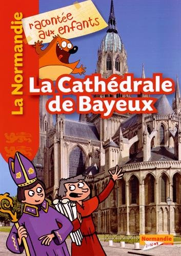 La Cathédrale de Bayeux Version Française