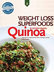Quinoa and Other Alternative Grains, Weight Loss Superfoods: Recipes to Help You Lose Weight Without Calorie Counting or Exercise (Vol 2) (English Edition)