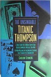 The Unsinkable Titanic Thompson