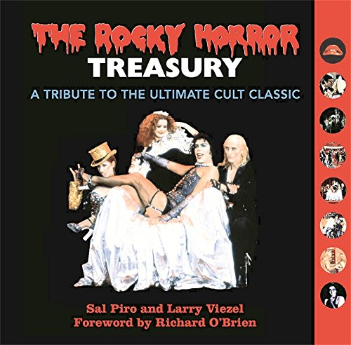 The Rocky Horror Treasury: A Tribute to the Ultimate Cult Classic por Larry Viezel