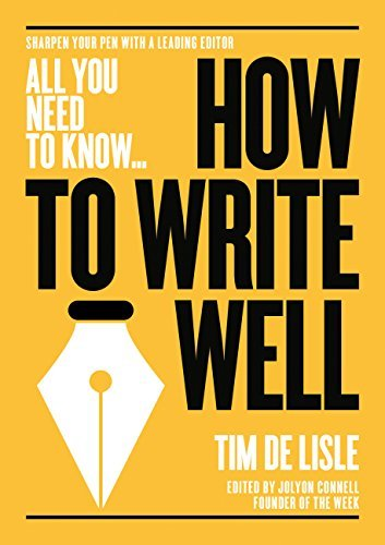 How to write well: Bring your prose to life. Make your sentences sparkle (All you need to know)