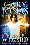 The Half-Assed Wizard (English Edition)